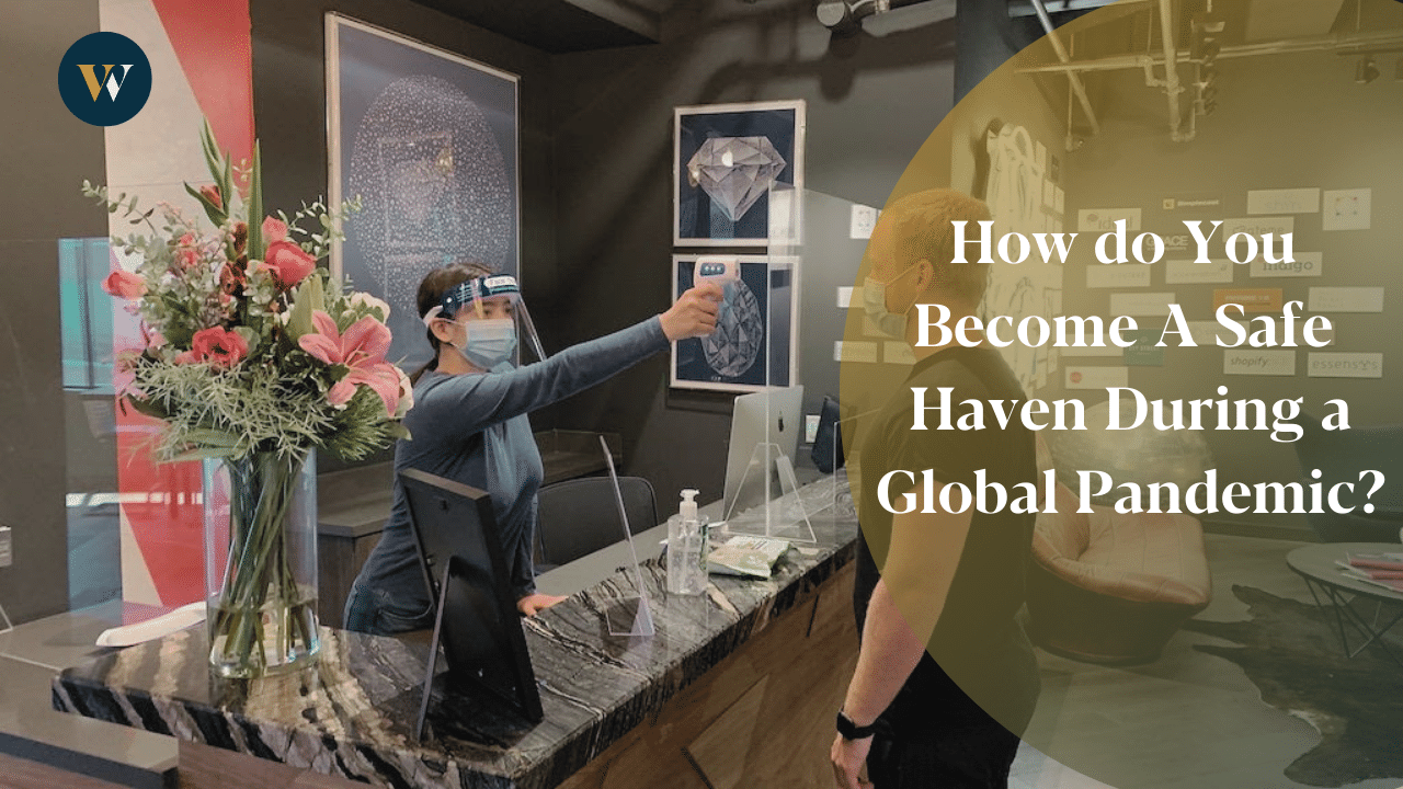 How do You Become a Safe Haven During a Global Pandemic?